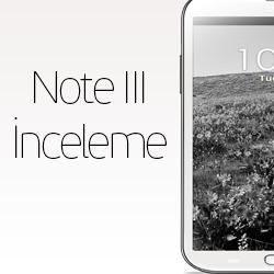 Galaxy Note III – Detaylanıyor İnceleme